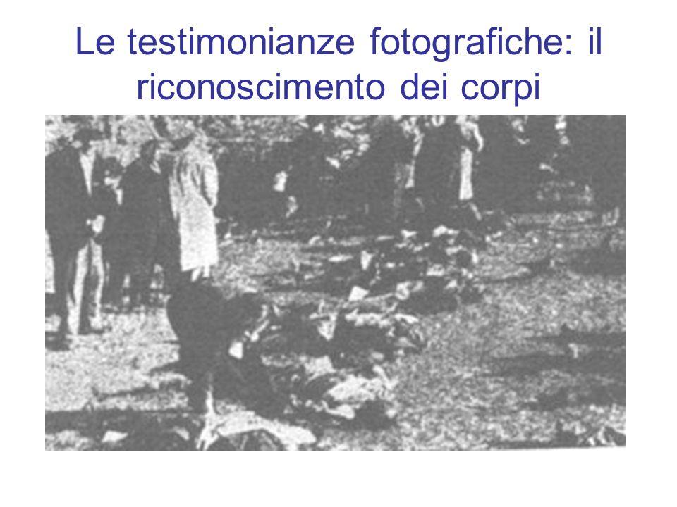 Le testimonianze fotografiche: il riconoscimento dei corpi