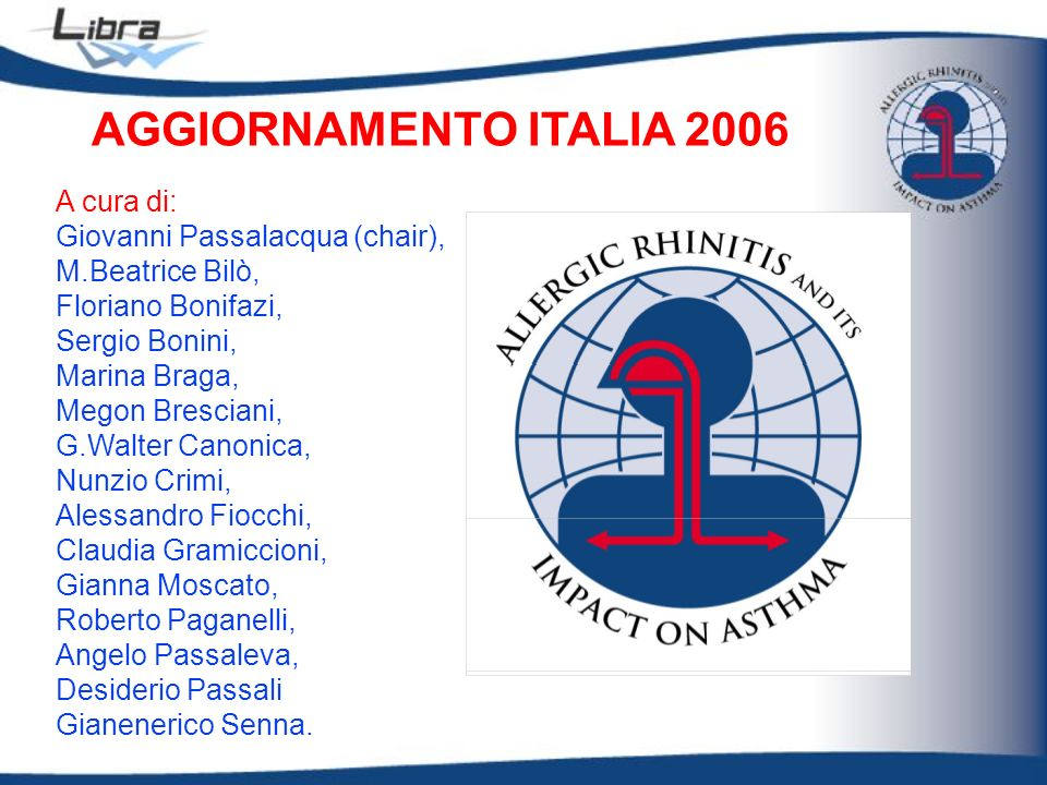 AGGIORNAMENTO ITALIA 2006 A cura di: Giovanni Passalacqua (chair),