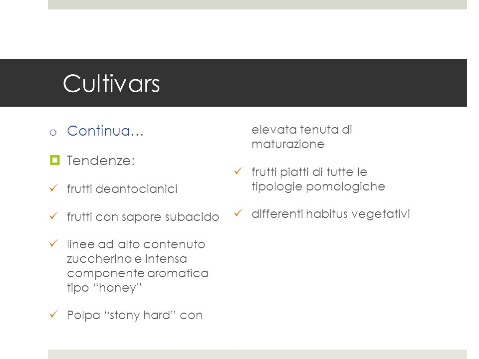Cultivars Continua… Tendenze:
