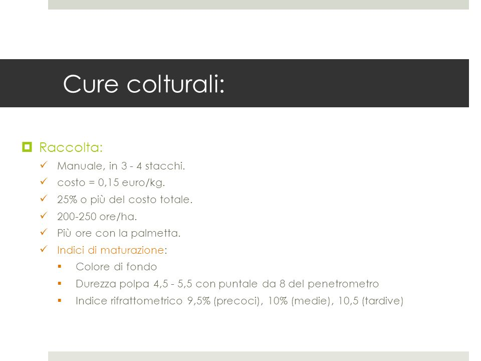 Cure colturali: Raccolta: Manuale, in stacchi.