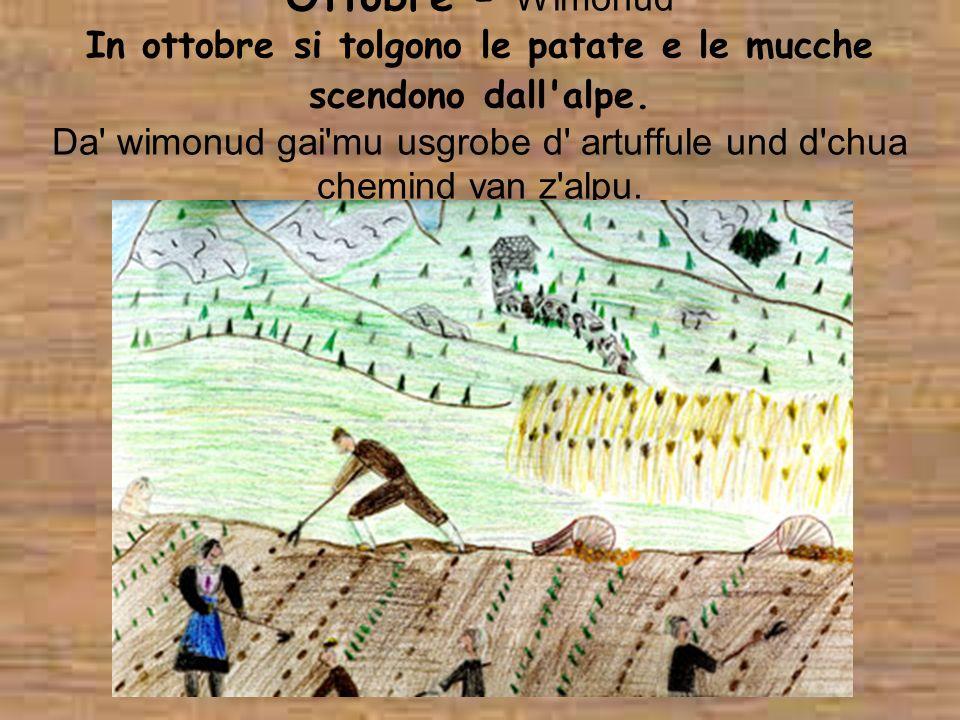 Ottobre - Wimonud In ottobre si tolgono le patate e le mucche scendono dall alpe.