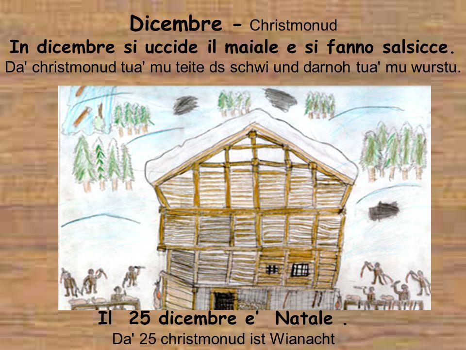 Il 25 dicembre e' Natale . Da 25 christmonud ist Wianacht
