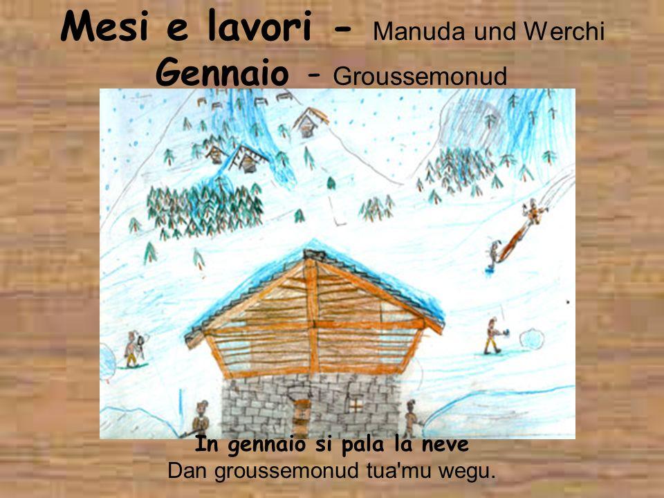 Mesi e lavori - Manuda und Werchi Gennaio - Groussemonud