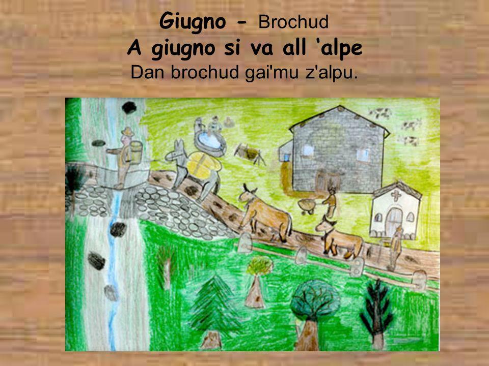 Giugno - Brochud A giugno si va all 'alpe Dan brochud gai mu z alpu.