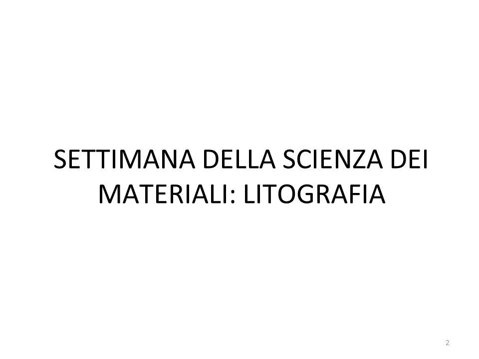SETTIMANA DELLA SCIENZA DEI MATERIALI: LITOGRAFIA