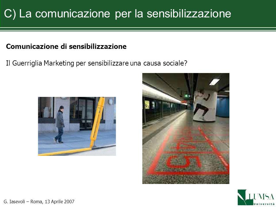 C) La comunicazione per la sensibilizzazione