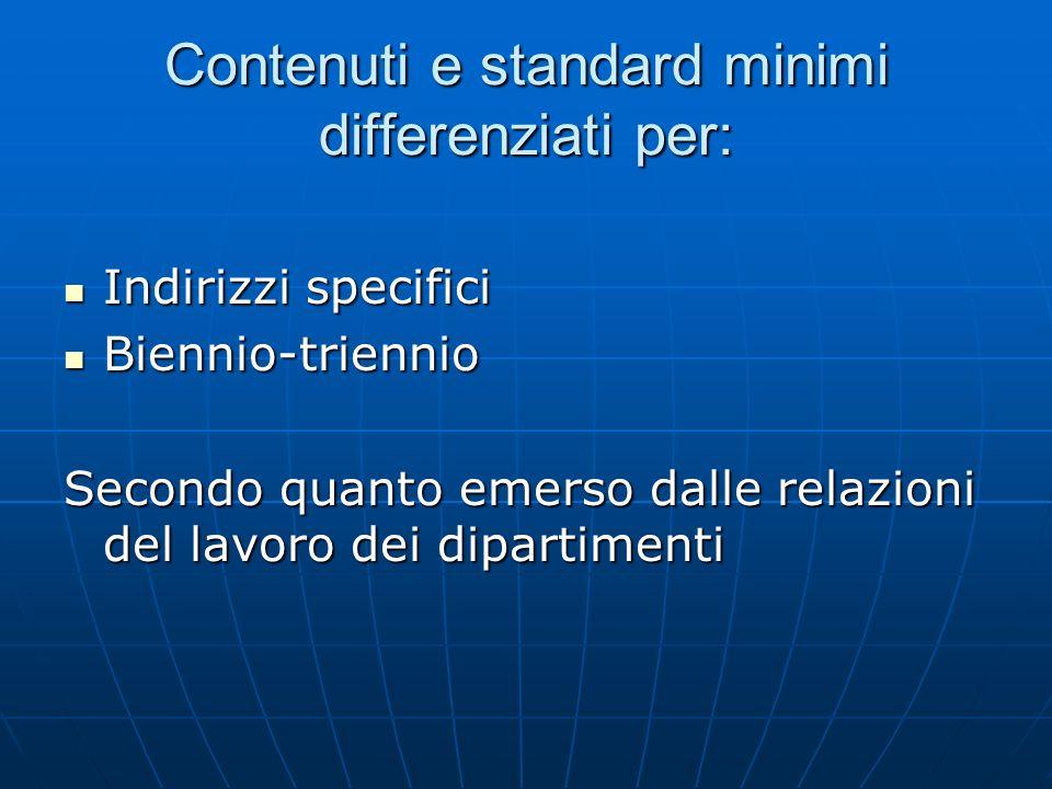 Contenuti e standard minimi differenziati per: