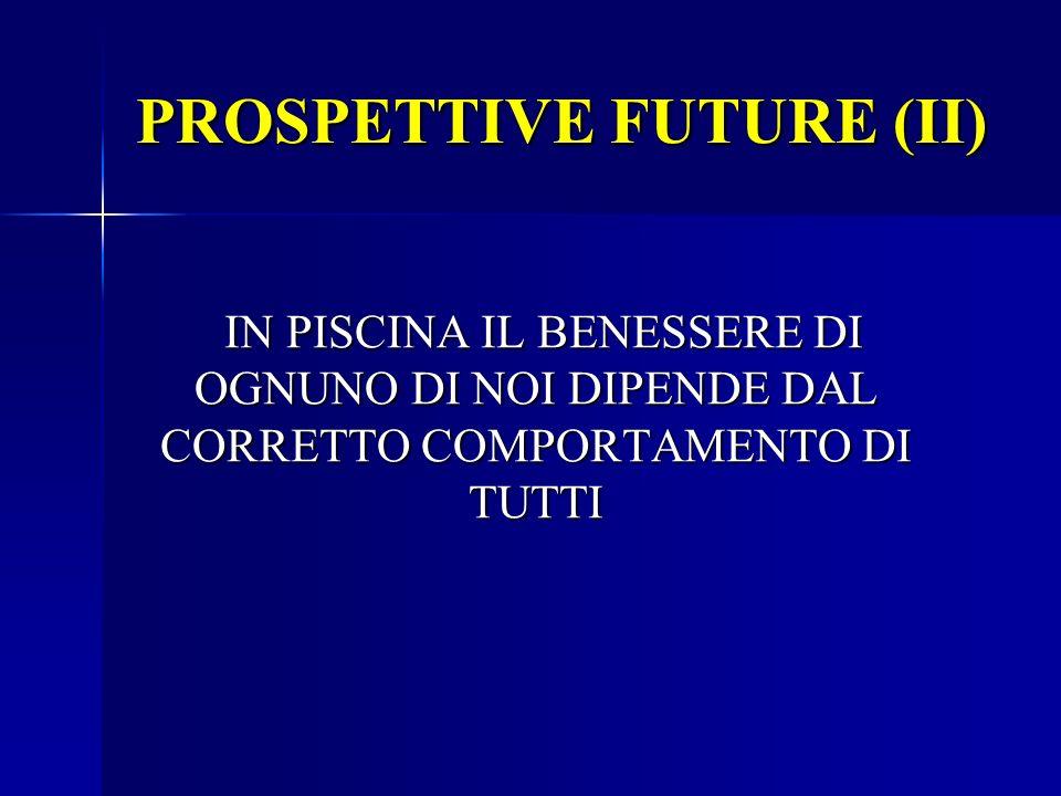 PROSPETTIVE FUTURE (II)