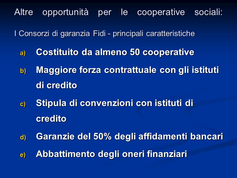 Altre opportunità per le cooperative sociali: I Consorzi di garanzia Fidi - principali caratteristiche
