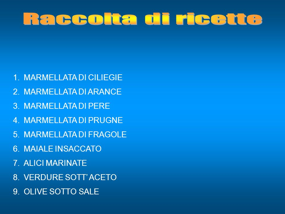 Raccolta di ricette MARMELLATA DI CILIEGIE MARMELLATA DI ARANCE