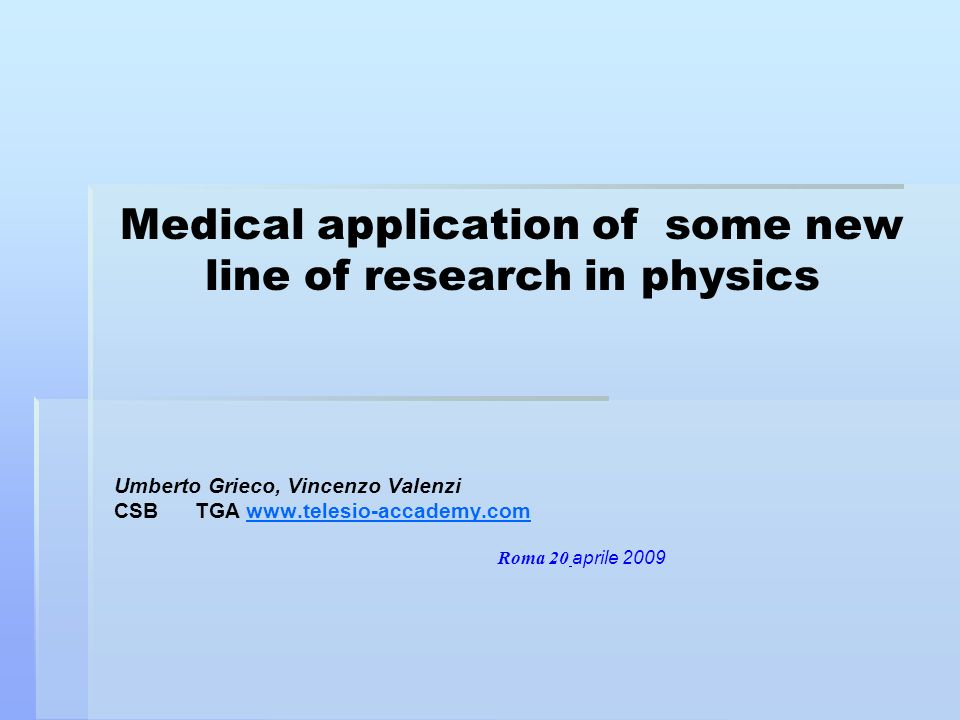 Medical application of some new line of research in physics