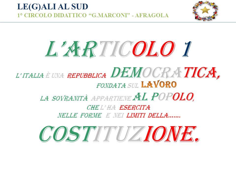 L'ARTICOLO 1 COSTITUZIONE. LAVORO LE(G)ALI AL SUD