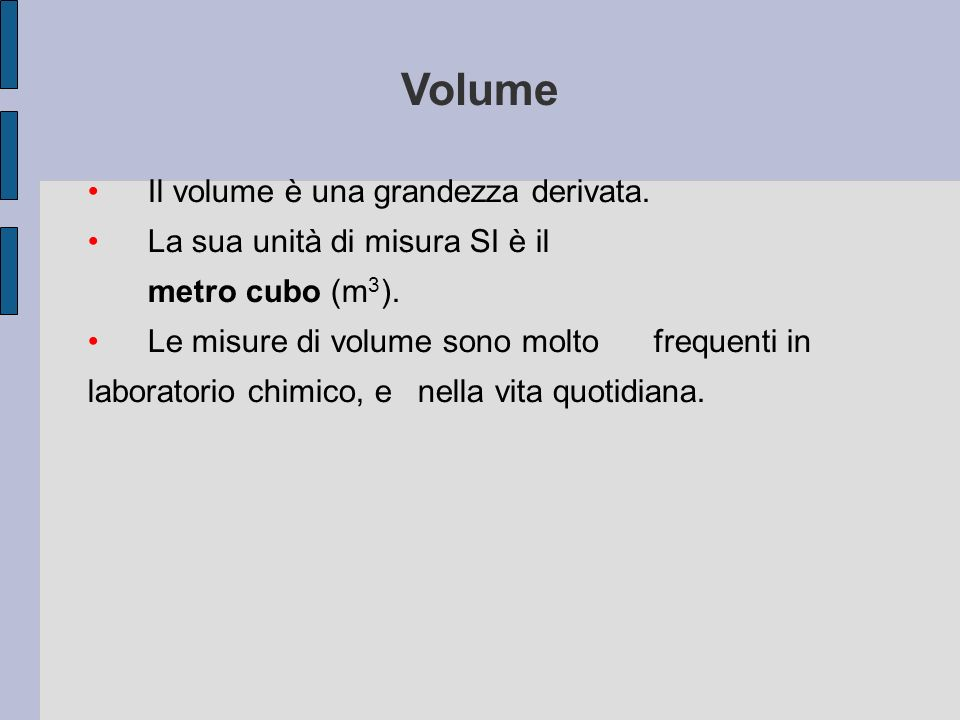 Volume Il volume è una grandezza derivata.