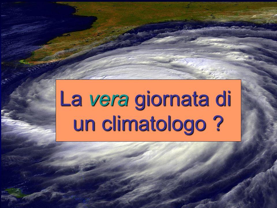 La vera giornata di un climatologo