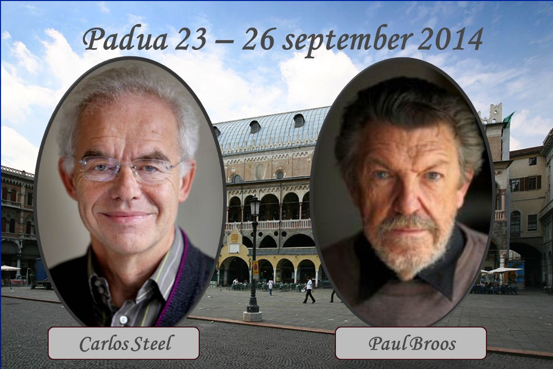 Padua 23 – 26 september 2014 Carlos Steel Paul Broos