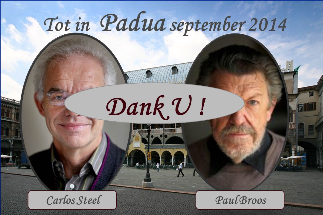 Tot in Padua september 2014 Dank U ! Carlos Steel Paul Broos