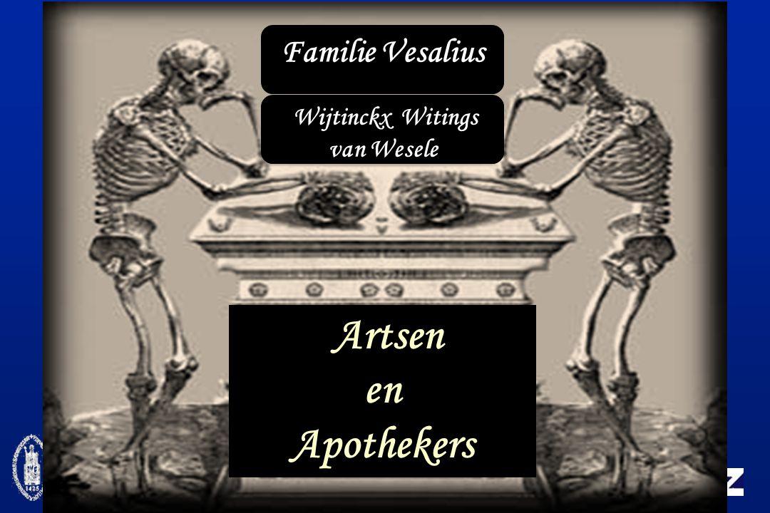 Familie Vesalius Wijtinckx Witings van Wesele Artsen en Apothekers