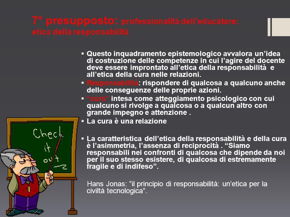 7° presupposto: professionalità dell'educatore: etica della responsabilità