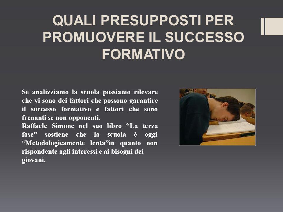 QUALI PRESUPPOSTI PER PROMUOVERE IL SUCCESSO FORMATIVO