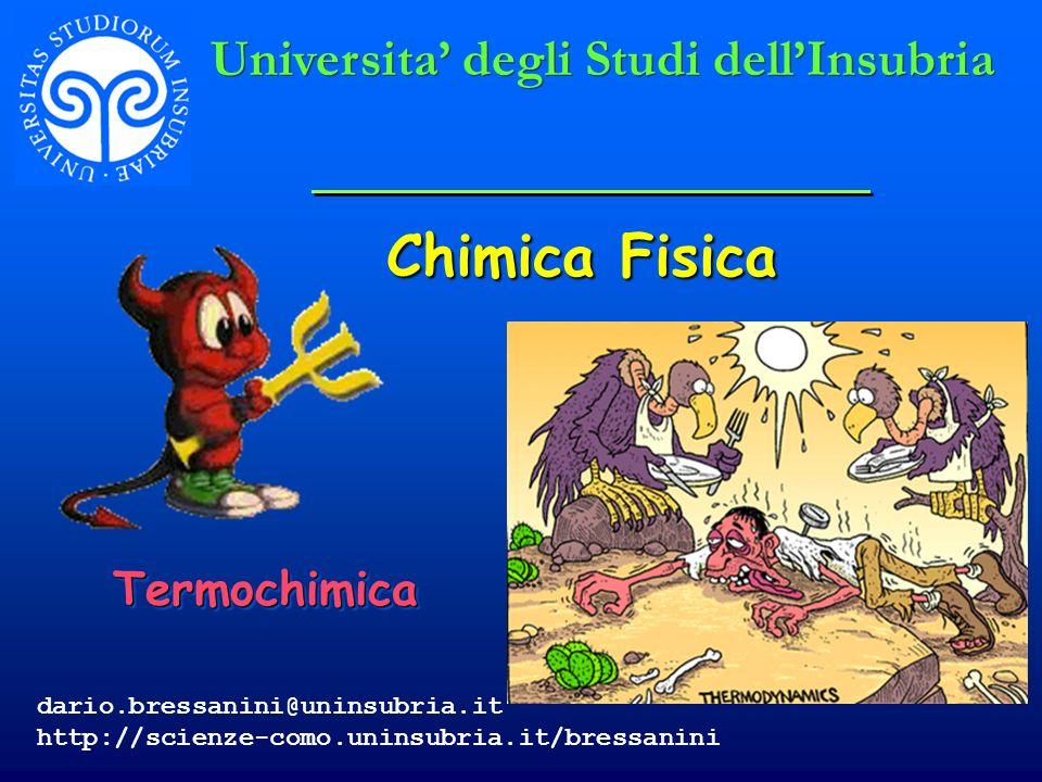 Chimica Fisica Universita' degli Studi dell'Insubria Termochimica