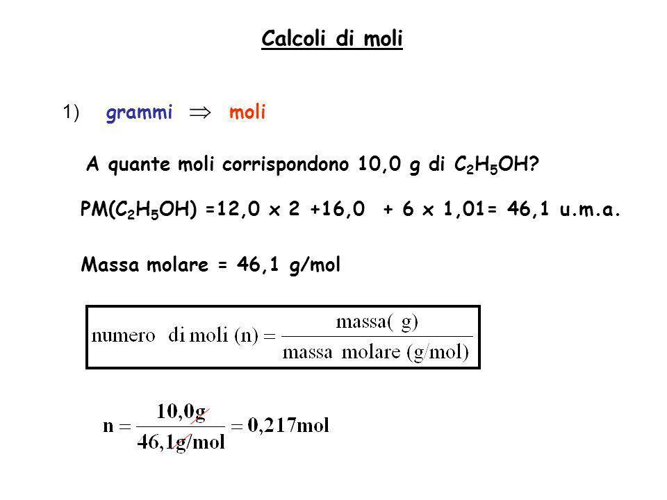 Calcoli di moli 1) grammi  moli
