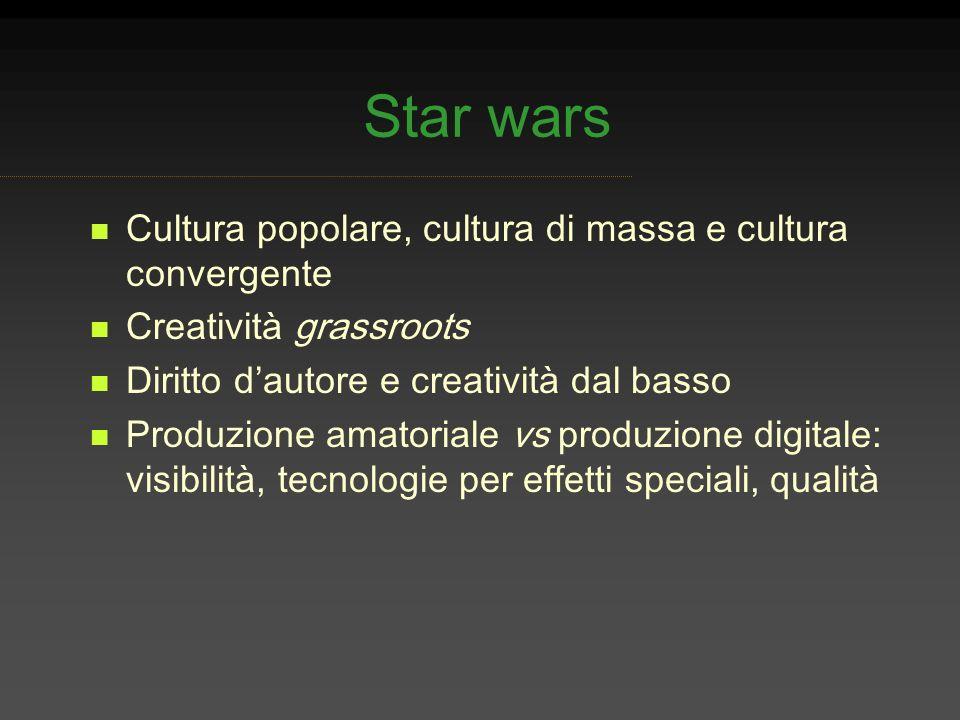 Star wars Cultura popolare, cultura di massa e cultura convergente