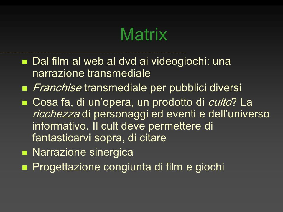 MatrixDal film al web al dvd ai videogiochi: una narrazione transmediale. Franchise transmediale per pubblici diversi.