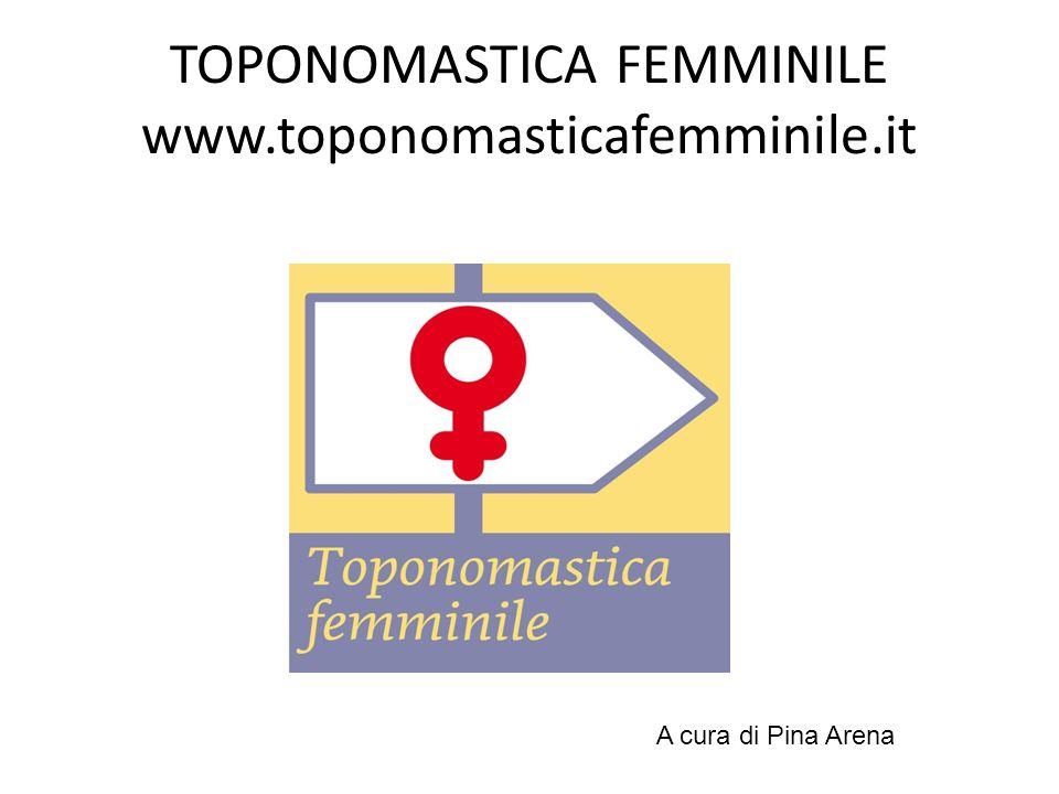 TOPONOMASTICA FEMMINILE www.toponomasticafemminile.it