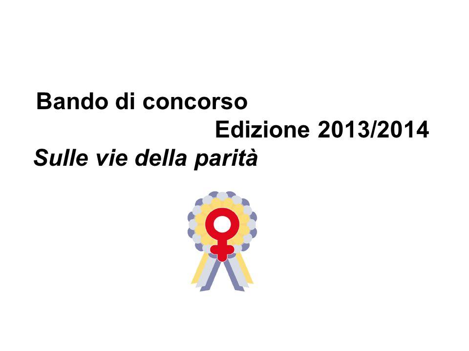 Bando di concorso Edizione 2013/2014 Sulle vie della parità
