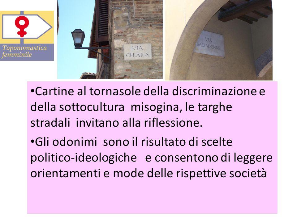 Cartine al tornasole della discriminazione e della sottocultura misogina, le targhe stradali invitano alla riflessione.