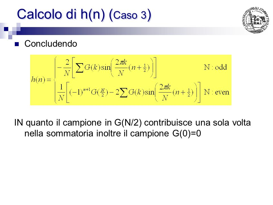 Calcolo di h(n) (Caso 3) Concludendo