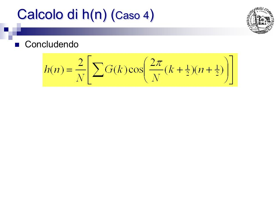 Calcolo di h(n) (Caso 4) Concludendo