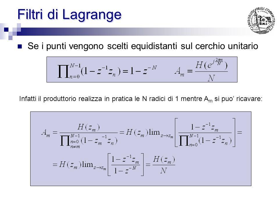 Filtri di Lagrange Se i punti vengono scelti equidistanti sul cerchio unitario.