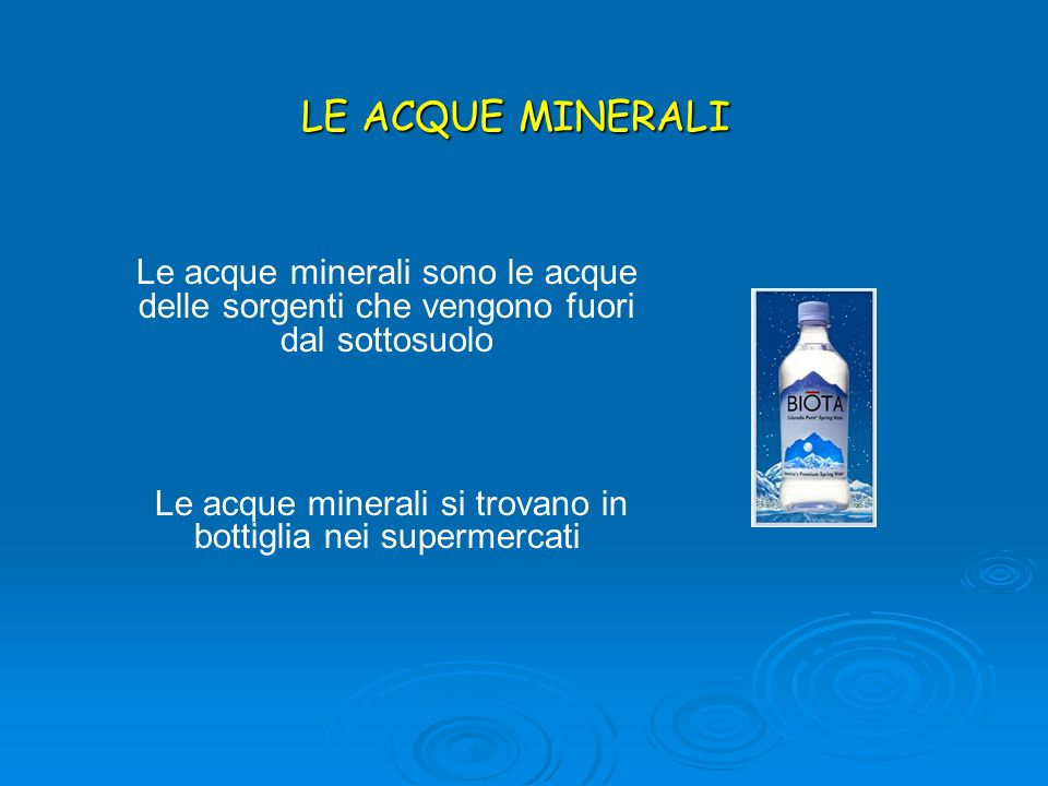 Le acque minerali si trovano in bottiglia nei supermercati