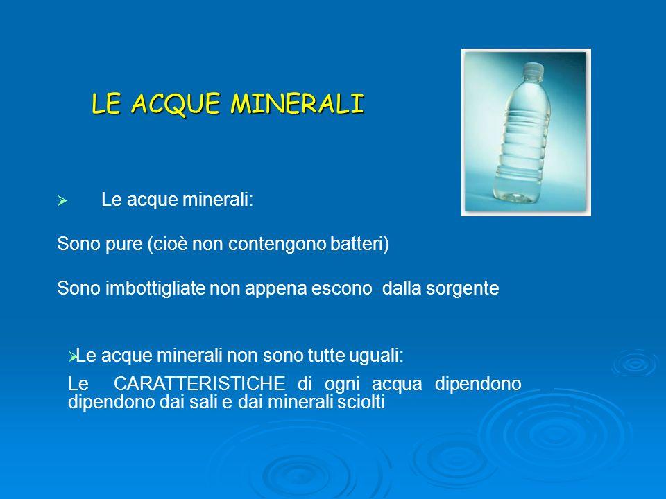 LE ACQUE MINERALI Le acque minerali: