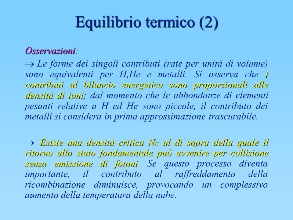 Equilibrio termico (2) Osservazioni: