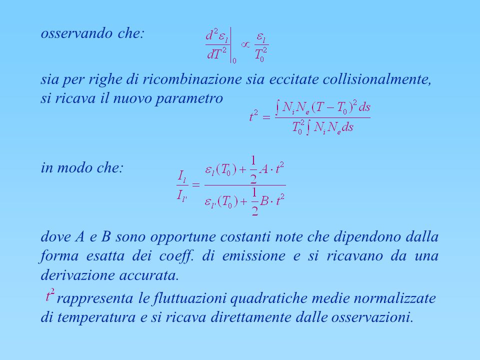 osservando che: sia per righe di ricombinazione sia eccitate collisionalmente, si ricava il nuovo parametro.
