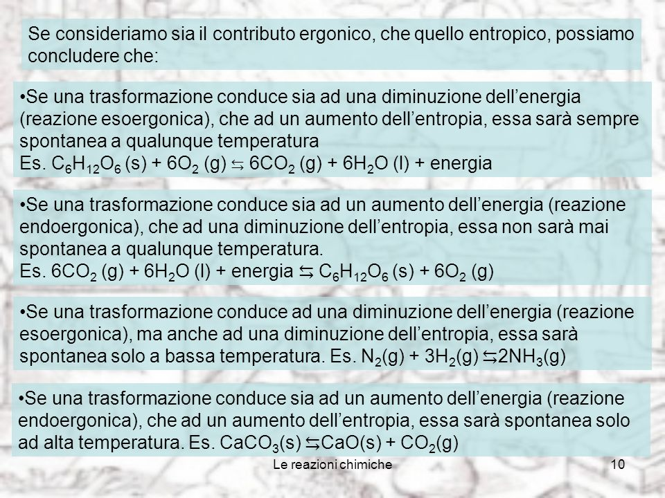 Es. C6H12O6 (s) + 6O2 (g) ⇆ 6CO2 (g) + 6H2O (l) + energia