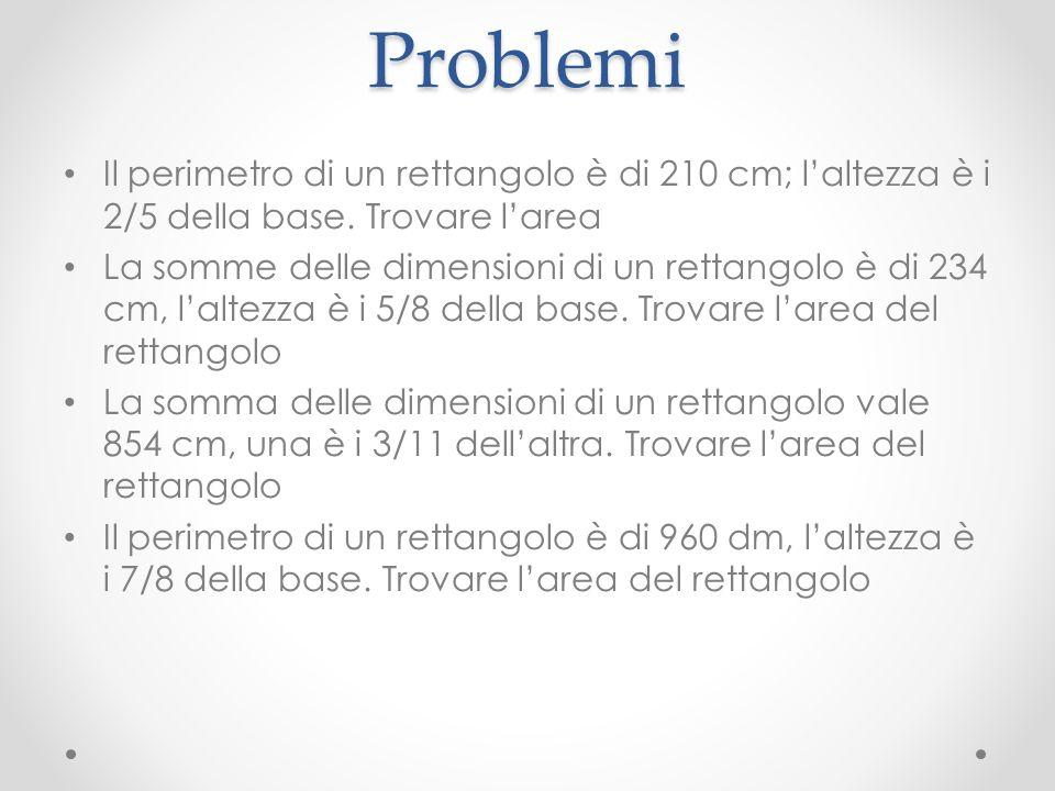 Problemi Il perimetro di un rettangolo è di 210 cm; l'altezza è i 2/5 della base. Trovare l'area.