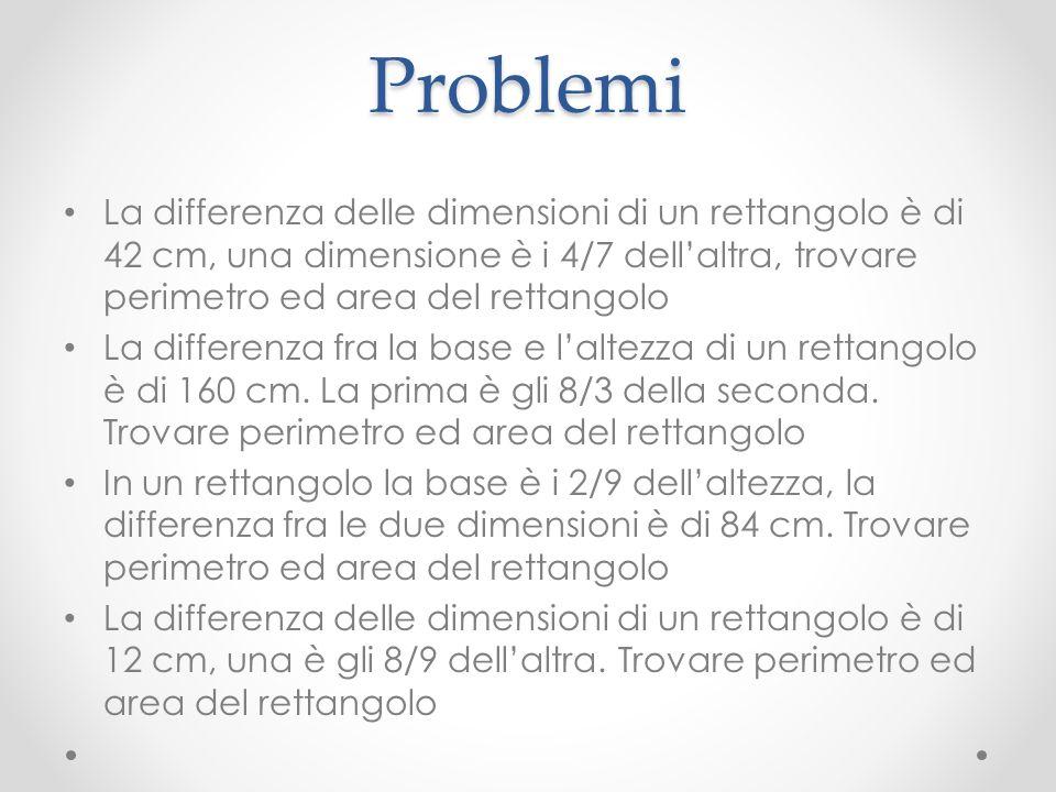 ProblemiLa differenza delle dimensioni di un rettangolo è di 42 cm, una dimensione è i 4/7 dell'altra, trovare perimetro ed area del rettangolo.