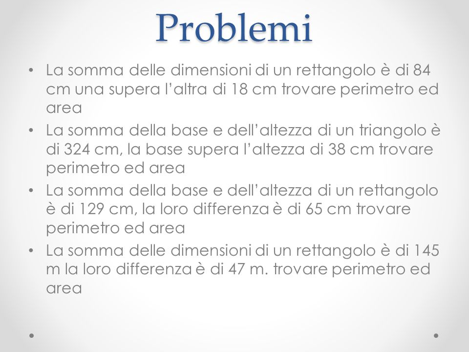 Problemi La somma delle dimensioni di un rettangolo è di 84 cm una supera l'altra di 18 cm trovare perimetro ed area.