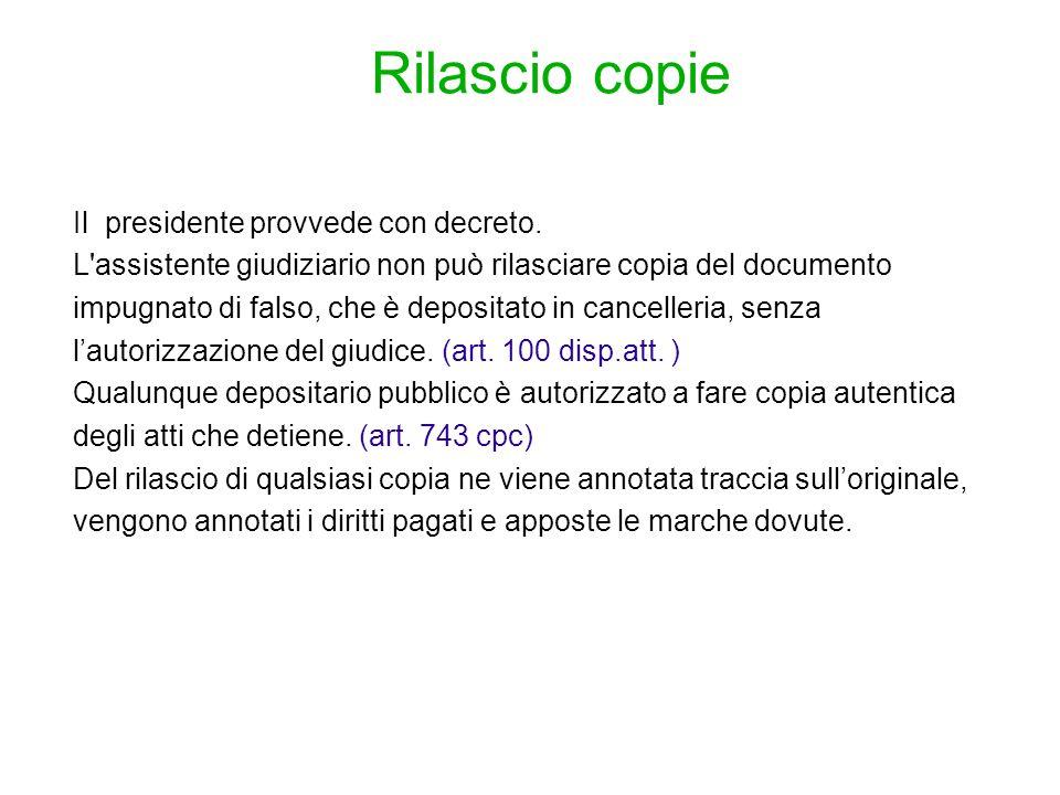 Rilascio copie Il presidente provvede con decreto.