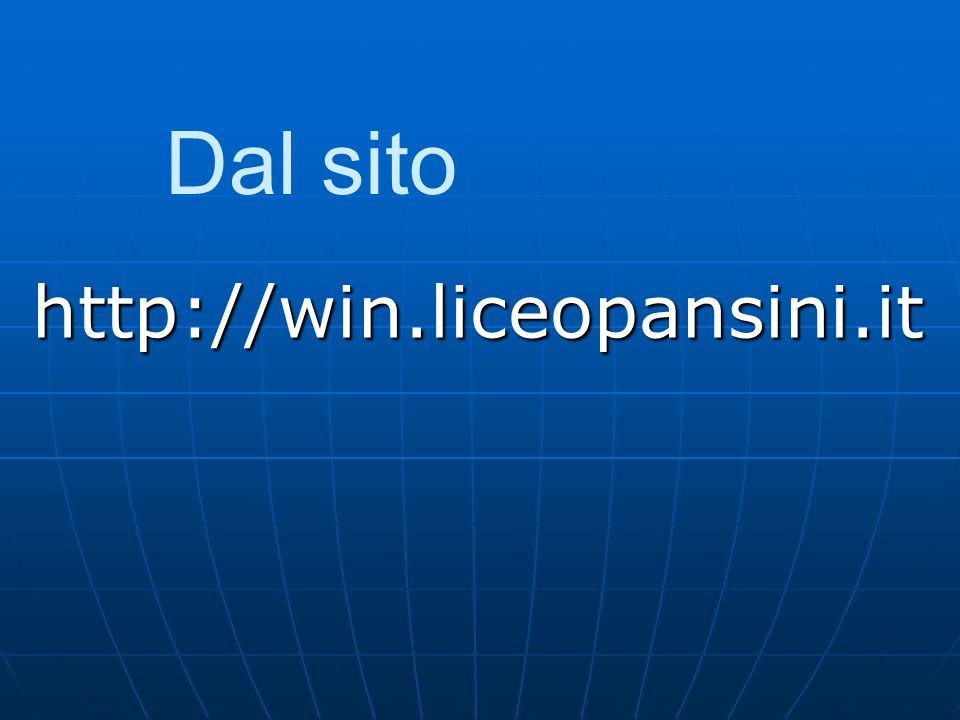 Dal sito http://win.liceopansini.it