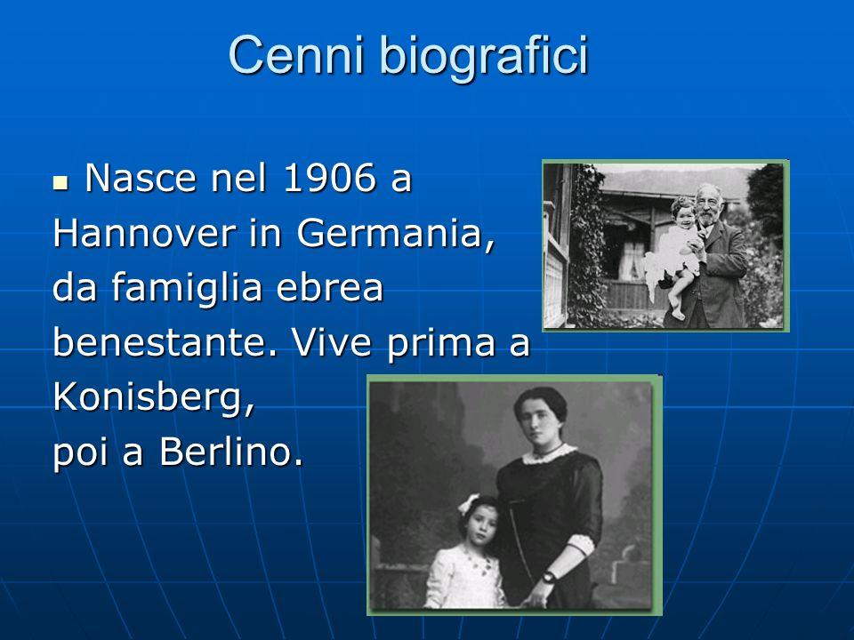 Cenni biografici Nasce nel 1906 a Hannover in Germania,