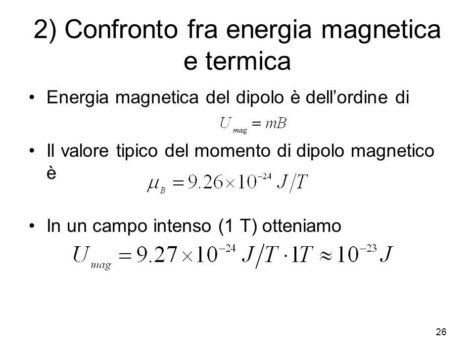 2) Confronto fra energia magnetica e termica
