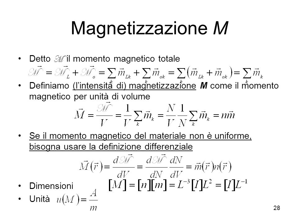 Magnetizzazione M Detto M il momento magnetico totale