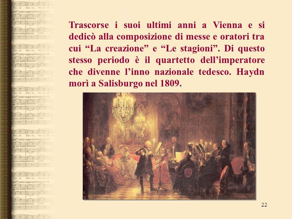 Trascorse i suoi ultimi anni a Vienna e si dedicò alla composizione di messe e oratori tra cui La creazione e Le stagioni .