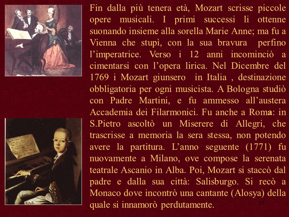 Fin dalla più tenera età, Mozart scrisse piccole opere musicali