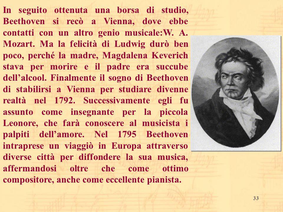In seguito ottenuta una borsa di studio, Beethoven si recò a Vienna, dove ebbe contatti con un altro genio musicale:W.