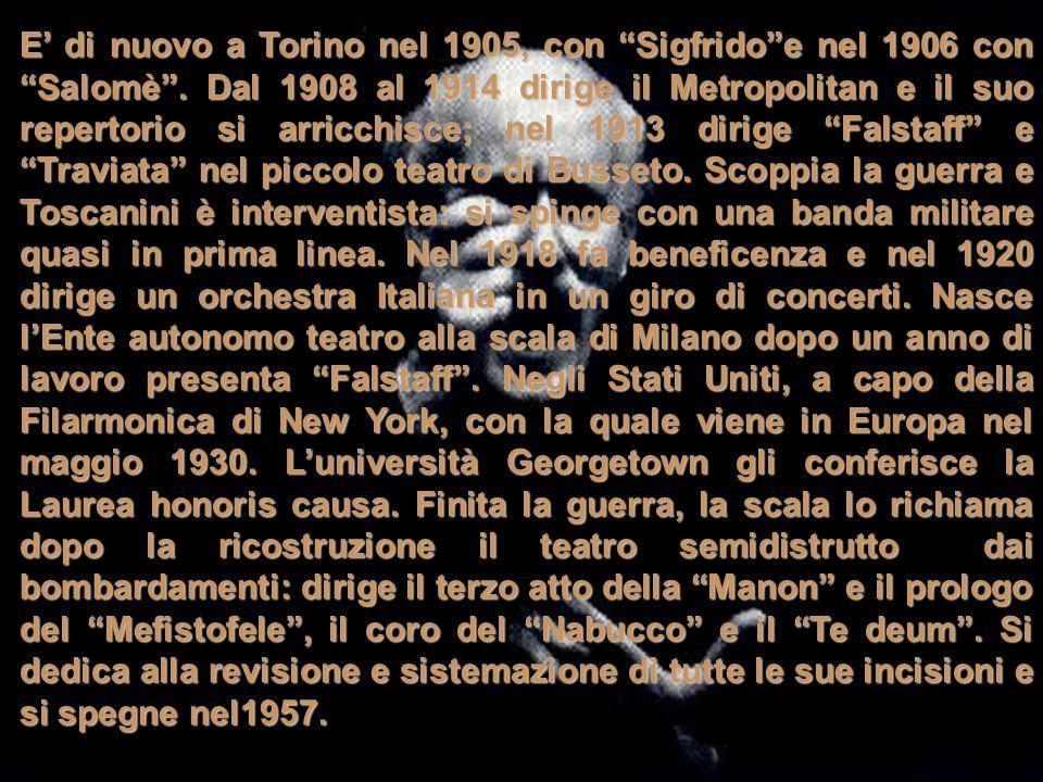 E' di nuovo a Torino nel 1905, con Sigfrido e nel 1906 con Salomè